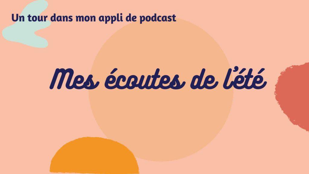 écoute podcast de l'été
