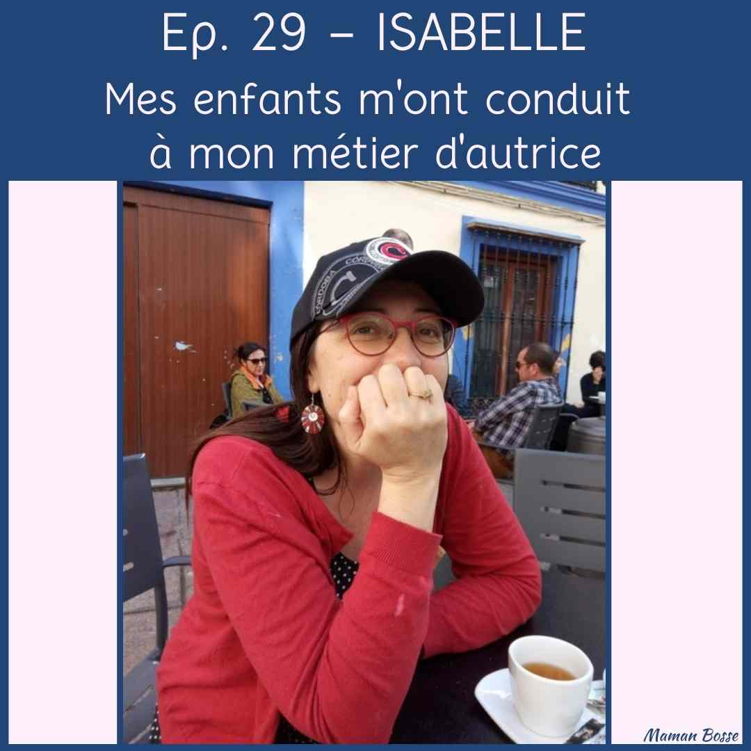 couverture episode 29 maman bosse podcast isabelle Wlodarczyk